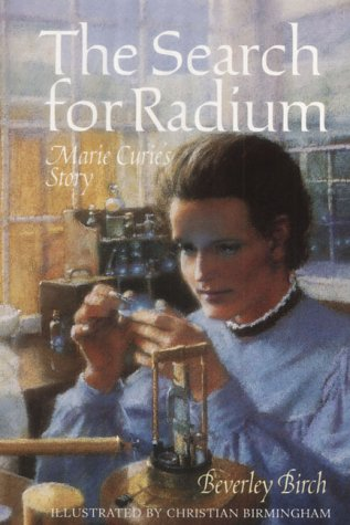 The Search for Radium: Marie Curie's Story (Science Stories) (1842481215) by Christian Birmingham