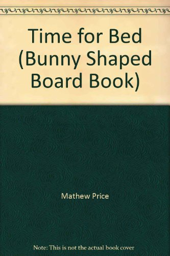 9781842482445: Time for Bed (Baby Bunny Board Books (Mathew Price))