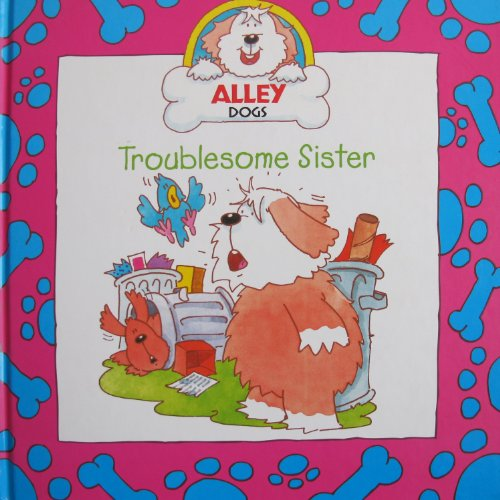 9781842500118: Troublesome Sister (Alley Dogs)