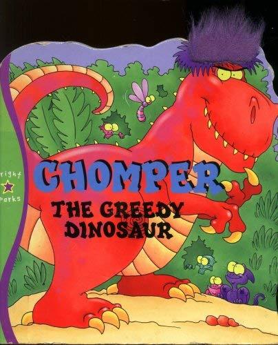 9781842504437: Chomper the Greedy Dinosaur (Bright Sparks)