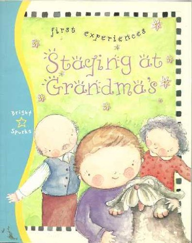 9781842505427: Staying at Grandma's (First Experiences)