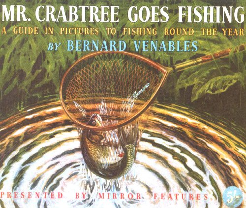 9781842521311: Mr. Crabtree Goes Fishing: A Guide in Pictures to Fishing Round the Year