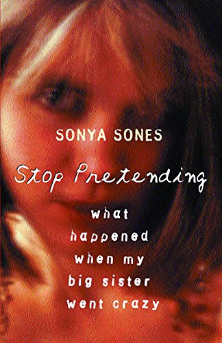 9781842550465: Stop Pretending: What Happened When My Big Sister Went Crazy