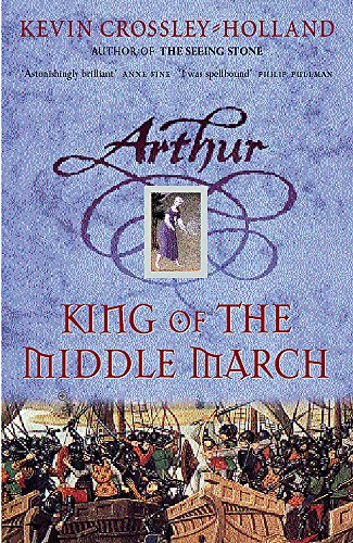 9781842550601: Arthur: King of the Middle March: Book 3