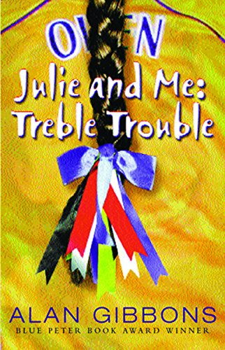 Julie and Me: Treble Trouble (Julie & Me): Gibbons, Alan