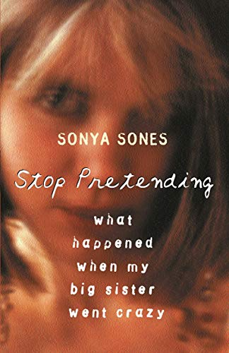 9781842550830: Stop Pretending: What happened when my big sister went crazy