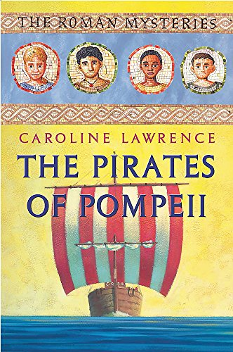 The Pirates of Pompeii (The Roman Mysteries): Lawrence, Caroline
