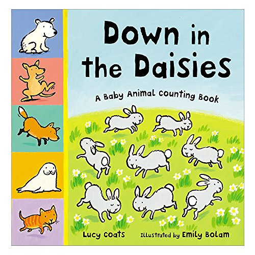 Down in the Daisies (Baby Animal Counting: Lucy Coats; Illustrator-Emily