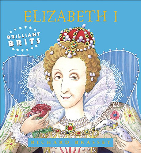 9781842552339: Brilliant Brits: Elizabeth I