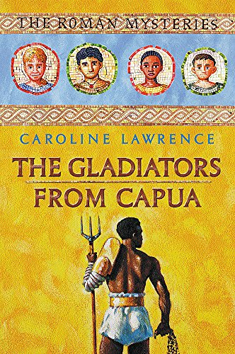 9781842552520: 08 The Gladiators from Capua (The Roman Mysteries)