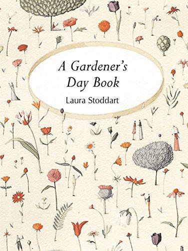 A Gardener's Day Book: Laura Stoddart