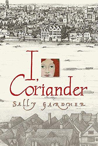 I, Coriander ***SIGNED***: Sally Gardner