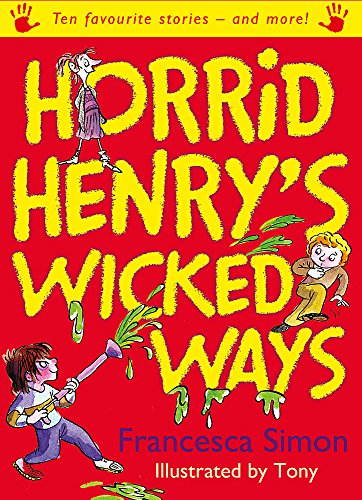 9781842554975: Horrid Henry's Wicked Ways