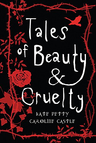 Tales of Beauty and Cruelty: Petty, Kate and