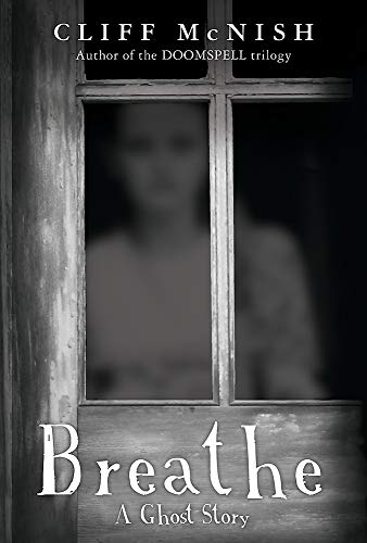 9781842555590: Breathe: A Ghost Story