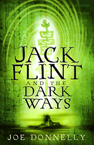 Jack Flint and the Dark Ways: Donnelly, Joe