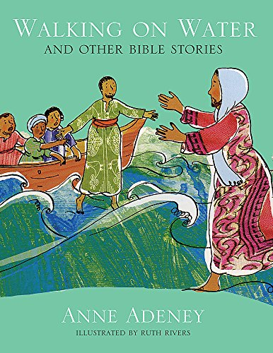 Walking on Water and other Bible Stories: Anne Adeney
