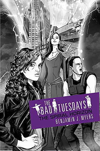 Bad Tuesdays 6: The Spiral Horizon: Benjamin J. Myers