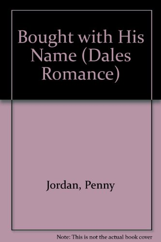 9781842620908: Bought With His Name (Dales Romance)