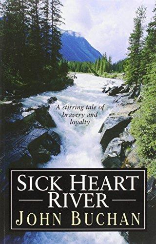 Sick Heart River [Large Print]: Buchan, John
