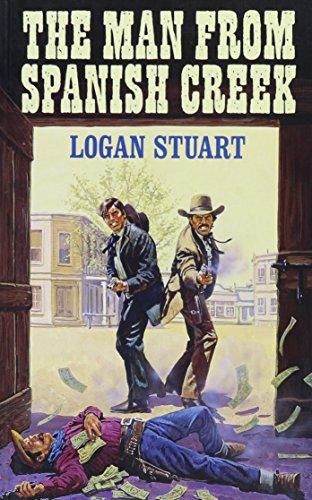 The Man from Spanish Creek (Dales Western): Stuart, Logan