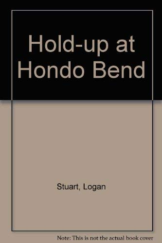 Hold-up at Hondo Bend: Logan Stuart