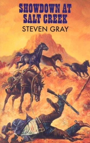 Showdown at Salt Creek (Dales Western): Steven Gray