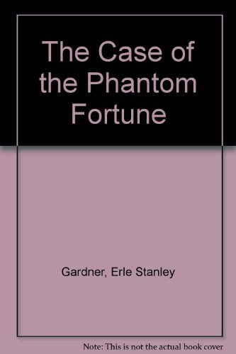 9781842623756: The Case of the Phantom Fortune