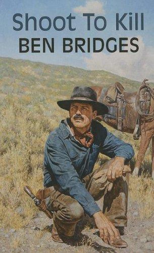 Shoot To Kill (Dales Western): Bridges, Ben