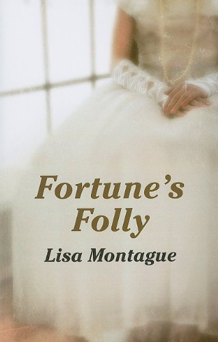 Fortune's Folly: Montague, Lisa
