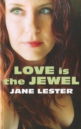 Love Is The Jewel (Paperback): Jane Lester