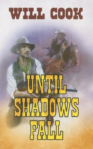 Until Shadows Fall: Cook, Will