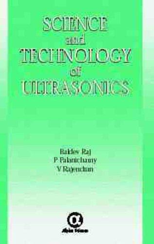 Science and Technology of Ultrasonics: Raj, Baldev/ Palanichamy,