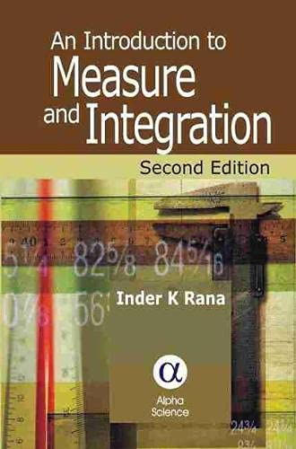 9781842651049: An Introduction to Measure And Integration