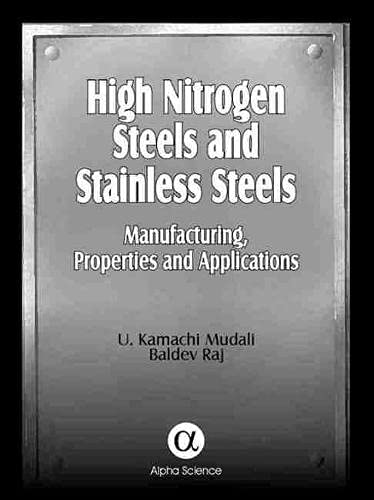 9781842651292: High Nitrogen Steels and Stainless Steels: Manufacturing, Properties and Applications