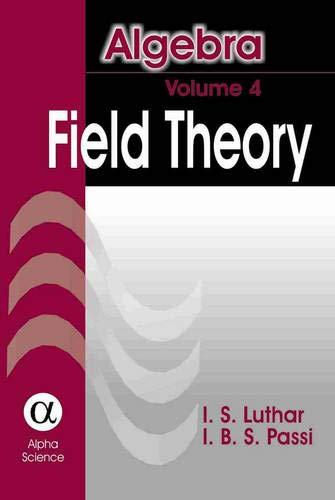 9781842651919: Algebra, Vol. 4: Field Theory