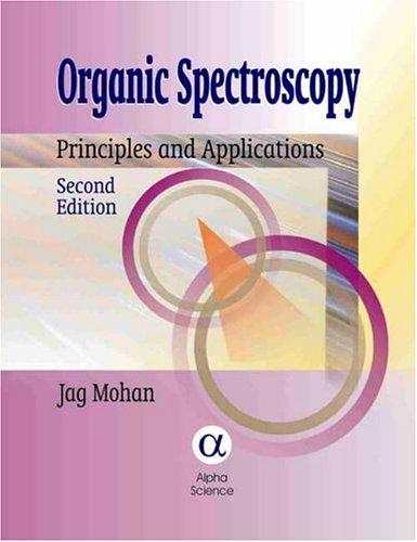 Organic Spectroscopy: Principles and Applications (Hardback): Jag Mohan