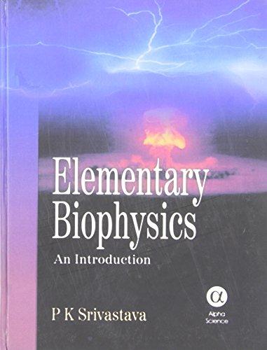 Elementary Biophysics: An Introduction: Srivastava, P. K.