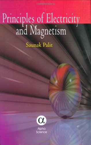 Principles of Electricity and Magnetism: Palit, S.