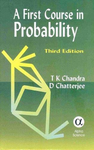 A First Course in Probability: T. K. Chandra,