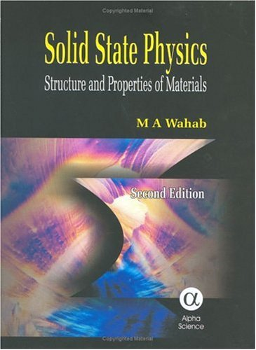 Solid State Physics: Structure and Properties of: M. A. Wahab