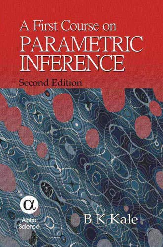 A First Course on Parametric Inference (Hardback): B. K. Kale