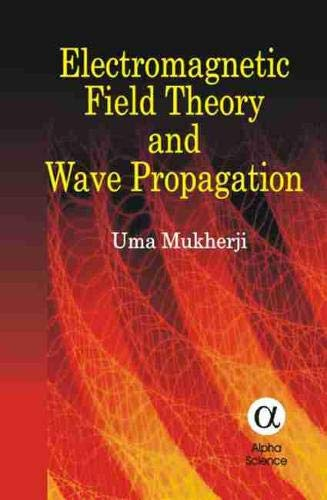 9781842652732: Electromagnetic Field Theory And Wave Propagation