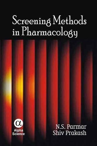 Screening Methods in Pharmacology (Hardback): N.S. Parmar