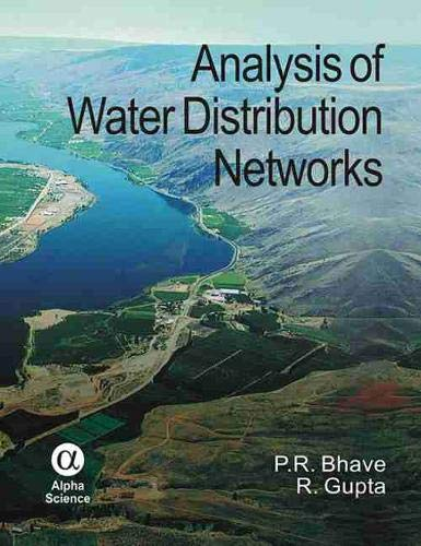 Analysis of Water Distribution Networks (Hardback): P.R. Bhave, R. Gupta