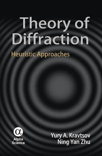 9781842653722: Theory of Diffraction: Heuristic Approaches (Alpha Science Series on Wave Phenomena)