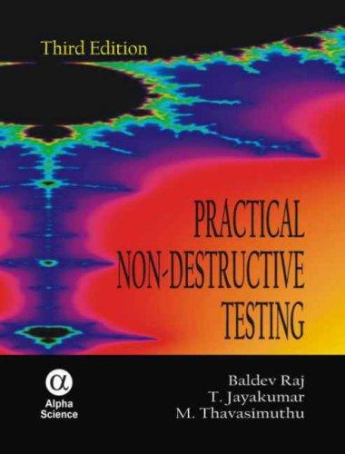 Practical Non-Destructive Testing, Third Ed: B. Raj