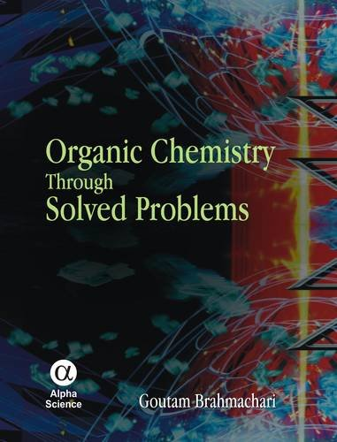 9781842653982: Organic Chemistry Through Solved Problems