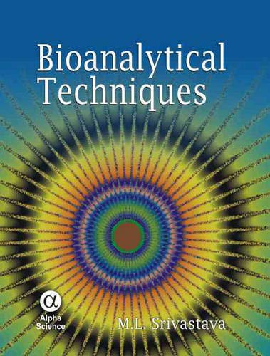Bioanalytical Techniques: M. L. Srivastava