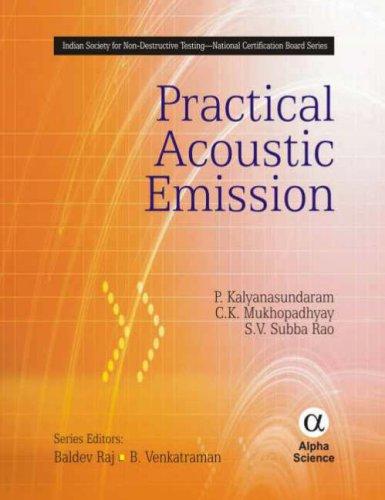 Practical Acoustic Emissions (Indian Society for Non-destructive: P. Kalyanasundaram
